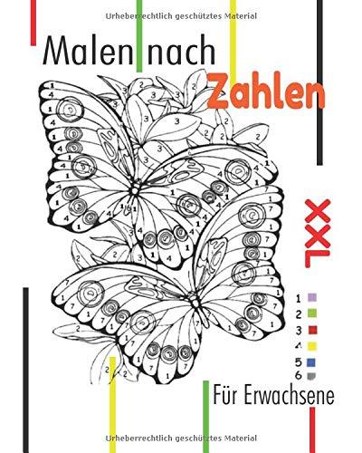 Malen Nach Zahlen für Erwachsene XXL: malen nach zahlen für erwachsene xxl, Malvorlagen von verschiedenen Schmetterlingen, Vögeln, Natur und Tieren,  großes Buch für erwachsene.