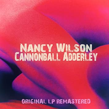 Nancy Wilson - Cannonball Adderley (Remastered)