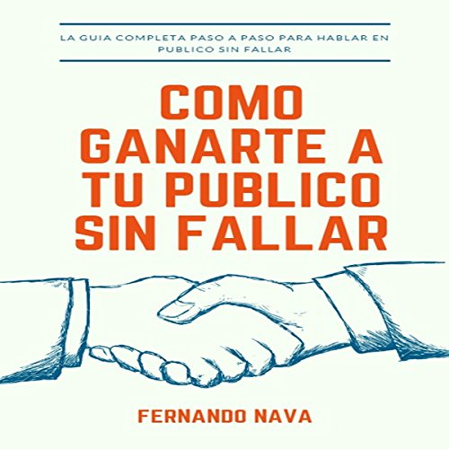 Como ganarte a tu publico sin fallar [How to Win over Your Audience Without Fail] audiobook cover art
