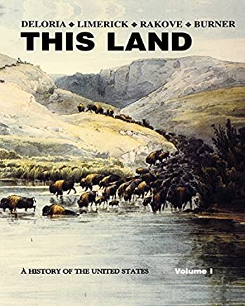 This Land Volume 1 edition by Deloria, Philip, Limerick, Patricia Nelson, Rakove, Jack N., (2003) Paperback