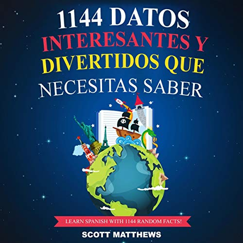 Page de couverture de 1144 Datos Interesantes Y Divertidos Que Necesitas Saber - Learn Spanish With 1144 Facts! [1144 Interesting and Fun Facts You Need to Know - Learn Spanish With 1144 Facts!]