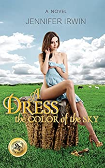 A Dress the Color of the Sky by [Jennifer Irwin]