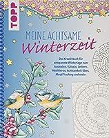 Meine achtsame Winterzeit: Das Kreativbuch fuer entspannte Wintertage zum Ausmalen, Raetseln, Lettern, Meditieren, Achtsamkeit ueben, Mood Tracking und mehr