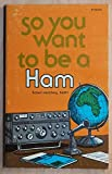 So you want to be a ham