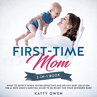 First-Time Mom: What to Expect When You're Expecting + No-Cry Baby Solution cover art
