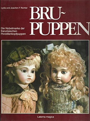 Bru-Puppen - Die Nobelmarke der französischen Purzellankopfpuppen