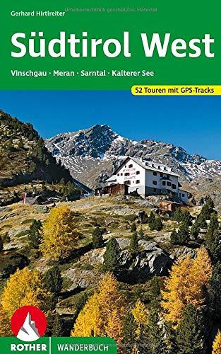 Südtirol West: Vinschgau - Meran - Kalterer See. 52 Touren zwischen Stilfser Joch und Sterzing – mit Meraner Höhenweg. Mit GPS-Daten (Rother Wanderbuch)