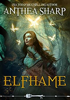 Elfhame: A Dark Elf Fairy Tale (The Darkwood Chronicles Book 1) by [Anthea Sharp]