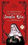 verdadera Historia De Santa Rita,(Nuevo): Abogada de las causas perdidas: 96 (Arcaduz nº 96)