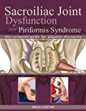 Sacroiliac Joint Dysfunction and Piriformis Syndrome: The Co