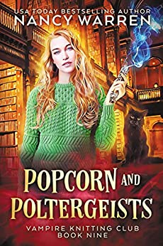 Popcorn and Poltergeists: A Lucy Swift paranormal cozy mystery (Vampire Knitting Club Book 9) by [Nancy Warren]