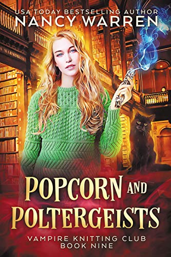 Popcorn and Poltergeists: A Lucy Swift paranormal cozy mystery (Vampire Knitting Club Book 9) (English Edition)