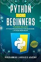 Python for Beginners: 2 Books in 1: Python Programming for Beginners, Python Workbook