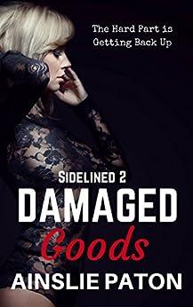 Damaged Goods (Sidelined Book 2) by [Ainslie Paton, Belinda Holmes]