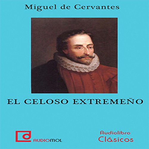 El celoso extremeño [The Jealous Extremaduran] audiobook cover art