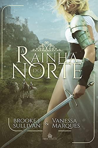 A Rainha do Norte - Volume 1, Duologia: A Guerra dos Reis