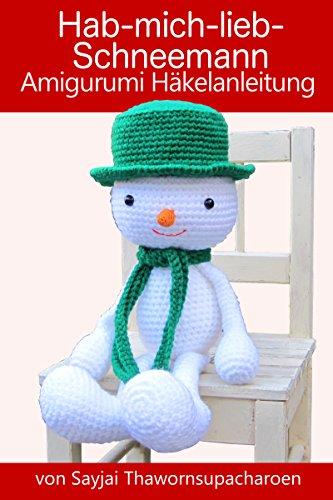 Hab-mich-lieb-Schneemann Amigurumi Häkelanleitung (Weihnachts-Puppen zum Liebhaben 2)