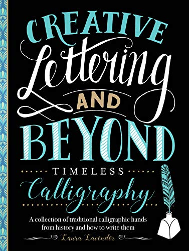 Lavender, L: Creative Lettering and Beyond: Timeless Calligr (Creative...and Beyond)