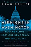 Midnight in Washington: How We Almost Lost Our Democracy and Still Could