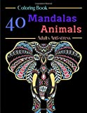 Coloring Book 40 Mandalas Animals Adults Anti-stress: Coloring Book | 40 Mandalas animals for 80 pages | Anti-stress and Relaxing | various challenges | For Adults  | Black Back | Size 8.5 x 11 inches
