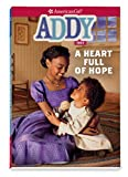 Addy: A Heart Full of Hope (American Girl Historical Characters)
