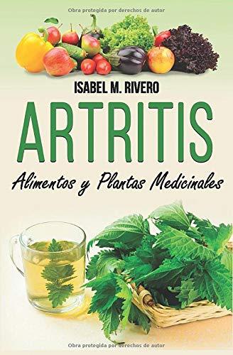 ARTRITIS. Alimentos y Plantas Medicinales: Remedios naturales para la artritis reumatoide, artritis