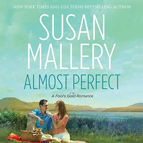 Almost Perfect: A Fool's Gold Romance, Book 2