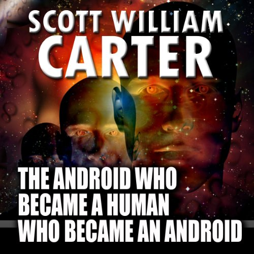 The Android Who Became a Human Who Became an Android audiobook cover art