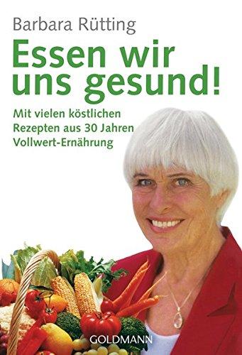 Rütting, Barbara<br /> Essen wir uns gesund