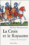 Le roman des croisades, tome 1 - La croix et le royaume