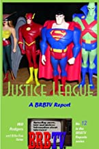 Justice League: A BRBTV Report (BRBTV Reports Book 12)