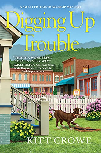 Digging Up Trouble (A Sweet Fiction Bookshop Mystery Book 1) by [Kitt Crowe]