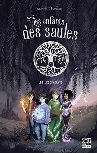Les Enfants des saules - tome 1 Les Descendants (1)