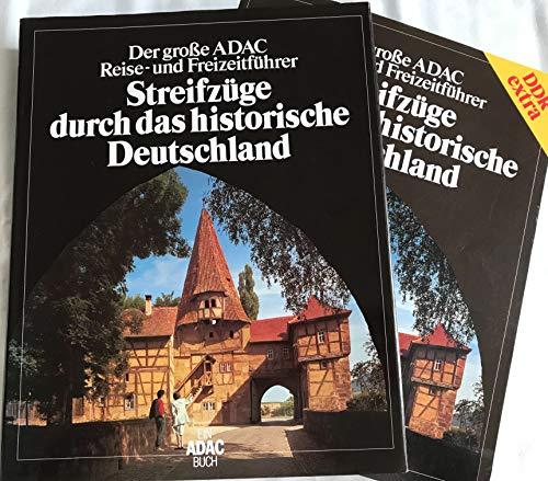Der grosse ADAC-Reise- und Freizeitführer: Streifzüge durch das historische Deutschland