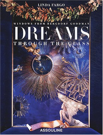 Dreams Through the Glass: Windows from Bergdorf Goodman (French Edition)