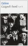 Guignol's Band 1 Et 2 (French Edition) by Louis-Ferdinand C??line (1989-04-01)