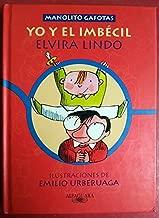 Manolito gafotas: Yo y el imbécil (Spanish Edition)