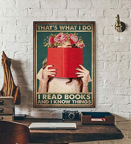 That's What I Do I Read Book and I Know Things Girl Loved Books Poster Unframed - Canvas - Motivational Quote Wall Art Home Decor Print