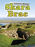 Skara Brae (Raintree Perspectives: Prehistoric Britain)