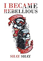 I Became Rebellious