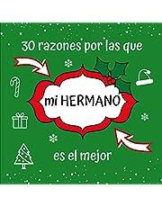 30 razones por las que mi HERMANO es el mejor: Regalo Perfecto, Sentimental de Recuerdo de Navidad, Papá Noel, Reyes Magos para Hermano Mayor, Pequeño, Libreta para Rellenar