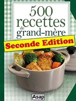 500 recettes de grand-mère - Seconde Edition par [Oeuvre collective, Editions ASAP]