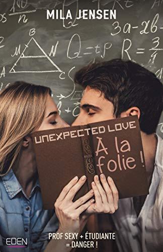 A la folie ! : Unexpected love T1