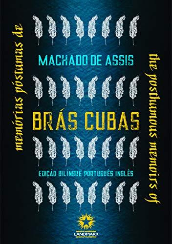 Memórias póstumas de Brás Cubas: The posthumous memoirs of Bras Cubas
