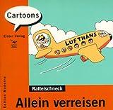Allein verreisen - Rattelschneck