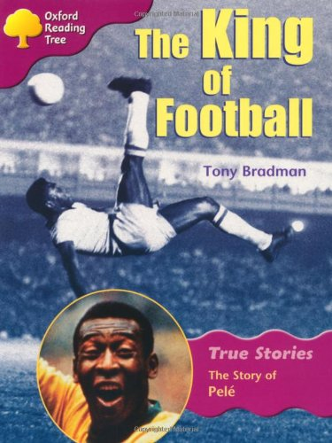 Oxford Reading Tree: Level 10: True Stories: The King of Football: The Story of Pele (Treetops True Stories)の詳細を見る