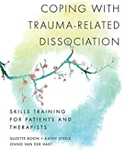 Coping with Trauma-Related Dissociation: Skills Training for Patients and Therapists (Norton Series on Interpersonal Neuro...
