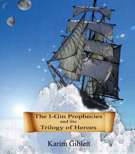 The I-Gin Prophecies and the Trilogy of Heroes (English Edition)
