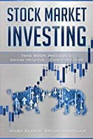 Stock Market Investing: 2 Manuscript: Swing Trading, Forex Trading