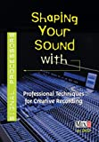 Shaping Your Sound With Signal Processors...